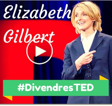 DivendresTED Talks - Elizabeth Gilbert
