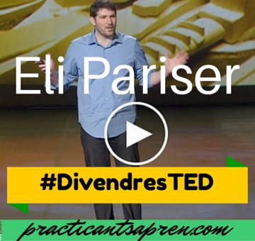 """Divendres TED Talks: Eli Pariser """"Compte amb Les Bombolles de Filtres a Internet"""""""
