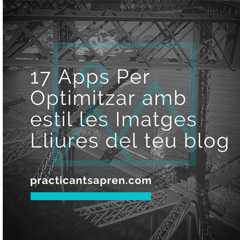 17 Apps Gratuïtes Per Optimitzar Amb Estil Les Imatges Lliures Del Teu Blog