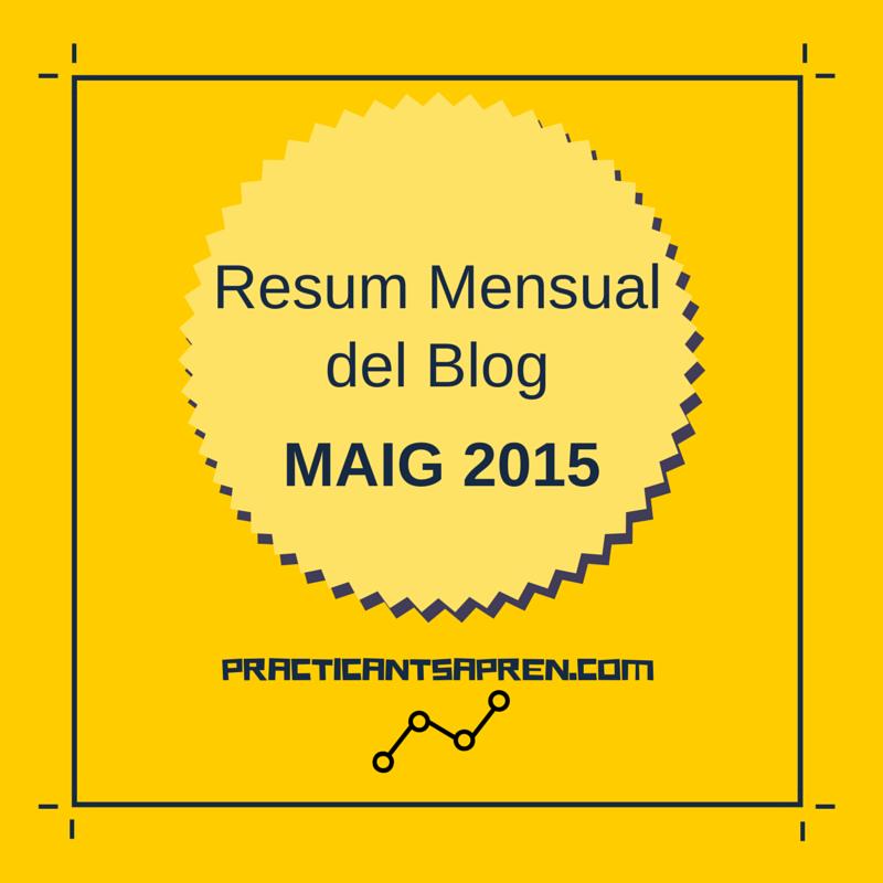 Resum del blog del Mes de Maig 2015