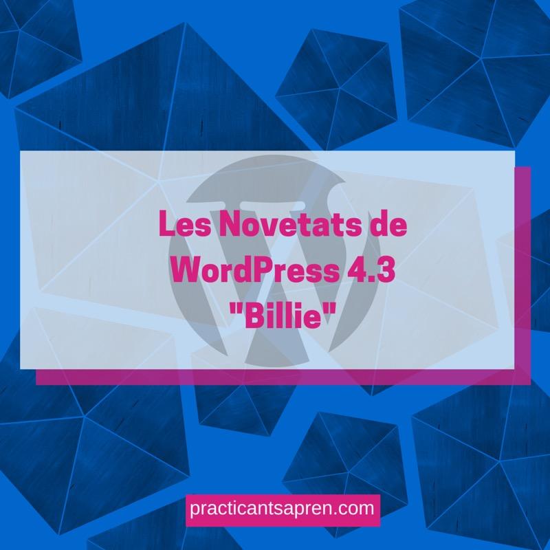 """Introduint les Novetats de WordPress 4.3 """"Billie"""""""
